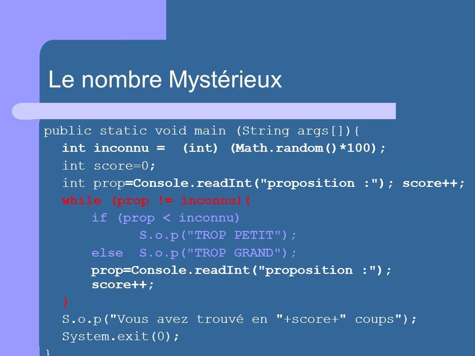 Le nombre Mystérieux public static void main (String args[]){